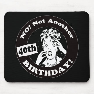 40th Birthday T-shirts and Gifts Mouse Pad