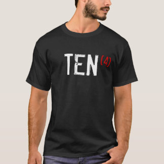 40th Birthday - TEN times 4! T-Shirt