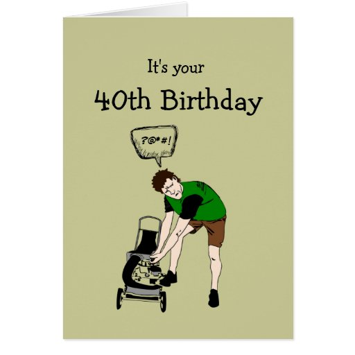 40th Forty Birthday Funny Lawnmower Insult Greeting Card ...