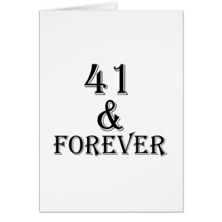 41 And Forever Birthday Designs Card