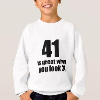 41 Is Great When You Look Birthday Sweatshirt