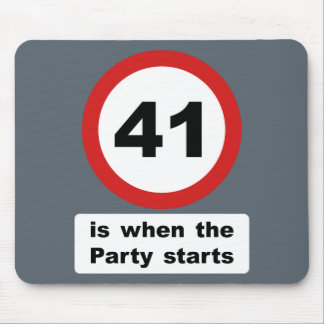 41 is when the Party Starts Mouse Pad