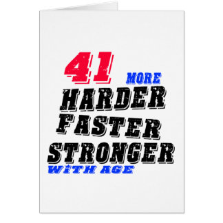 41 More Harder Faster Stronger With Age Card