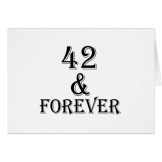 42 And Forever Birthday Designs Card