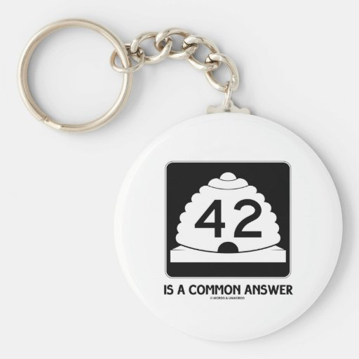 42 Is A Common Answer (Utah State Route 42) Keychains