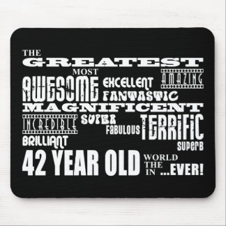 42nd Birthday Party Greatest Forty Two Year Old Mouse Pads