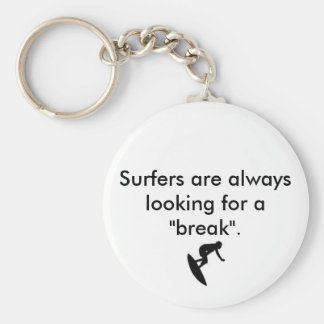 """4304119, Surfers are always looking for a """"break"""". Key Ring"""