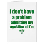 43 Admit my age Greeting Card