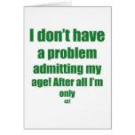 43 Admit my age Greeting Card