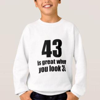 43 Is Great When You Look Birthday Sweatshirt