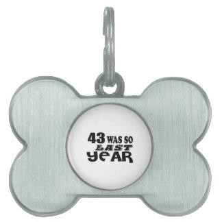 43 So Was So Last Year Birthday Designs Pet Name Tag