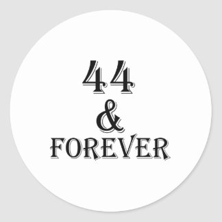 44 And Forever Birthday Designs Classic Round Sticker