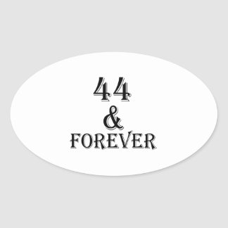 44 And Forever Birthday Designs Oval Sticker