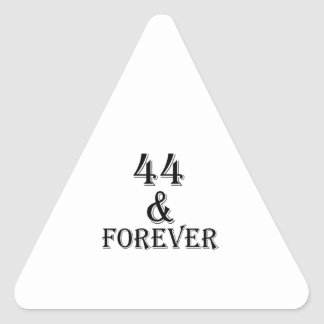 44 And Forever Birthday Designs Triangle Sticker