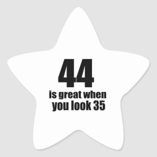 44 Is Great When You Look Birthday Star Sticker