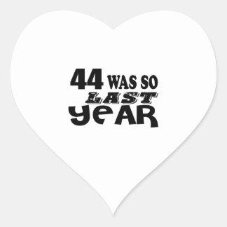 44 So Was So Last Year Birthday Designs Heart Sticker