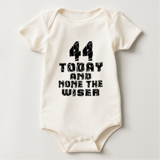 44 Today And None The Wiser Baby Bodysuit