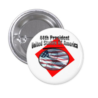 44th President United States Of America Button