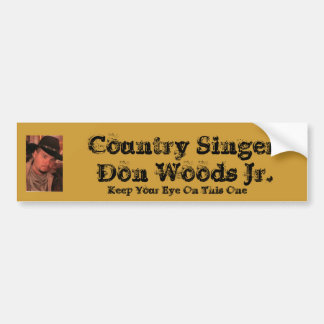 450C, Country Singer Don Woods Jr., Keep Your E... Bumper Sticker