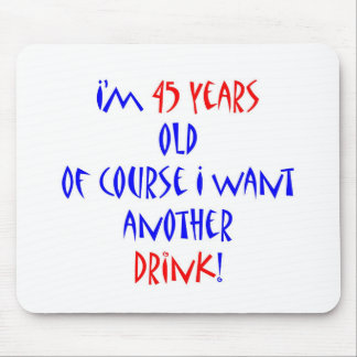 45 another drink mouse pad
