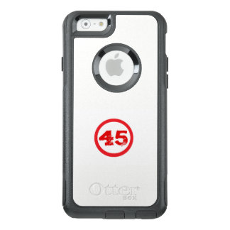 #45 Cell Phone Case, Trump is President OtterBox iPhone 6/6s Case