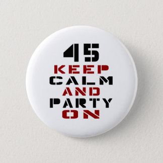 45 Keep calm and party on 6 Cm Round Badge