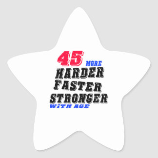 45 More Harder Faster Stronger With Age Star Sticker