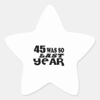 45 So Was So Last Year Birthday Designs Star Sticker