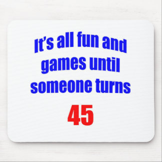 45 Someone turns 45 Mouse Pad