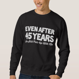 45th Anniversary Costume For Wife. Sweatshirt