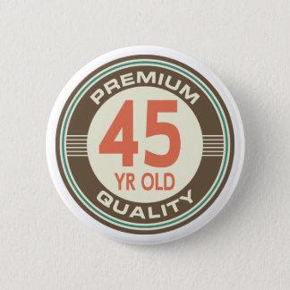 45th Birthday Funny Vintage 45 Year Old 6 Cm Round Badge