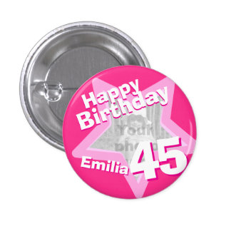 45th Birthday photo fun hot pink button/badge 3 Cm Round Badge