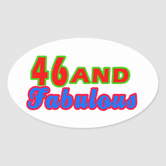 46 and Fabulous Birthday Designs Oval Sticker