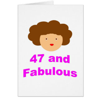47 and Fabulous! Card