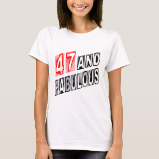47 And Fabulous T-Shirt