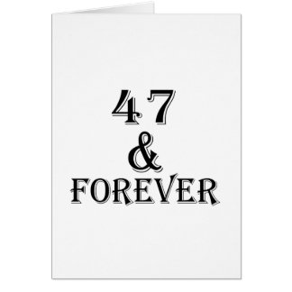 47 And Forever Birthday Designs Card
