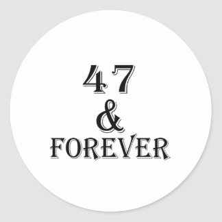 47 And Forever Birthday Designs Classic Round Sticker