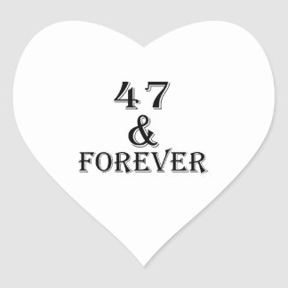 47 And Forever Birthday Designs Heart Sticker