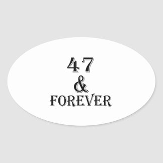 47 And Forever Birthday Designs Oval Sticker