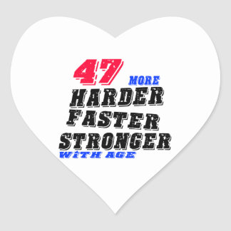 47 More Harder Faster Stronger With Age Heart Sticker