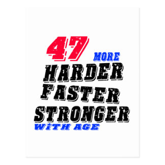 47 More Harder Faster Stronger With Age Postcard
