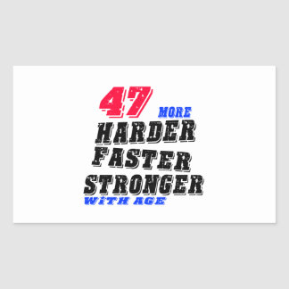 47 More Harder Faster Stronger With Age Rectangular Sticker