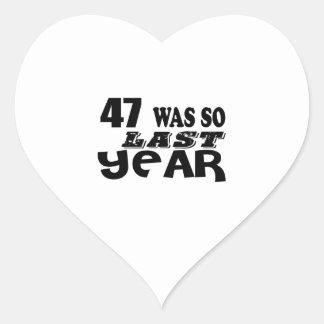 47 So Was So Last Year Birthday Designs Heart Sticker