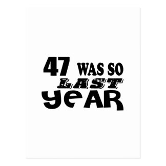 47 So Was So Last Year Birthday Designs Postcard