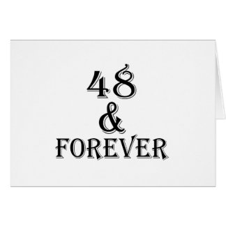 48 And Forever Birthday Designs Card