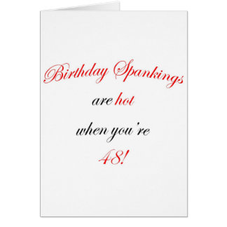 48 Birthday Spanking Card