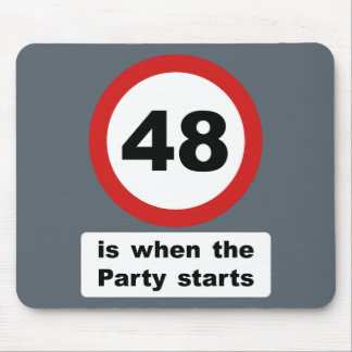 48 is when the Party Starts Mouse Pad