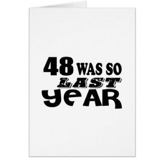 48 So Was So Last Year Birthday Designs Card