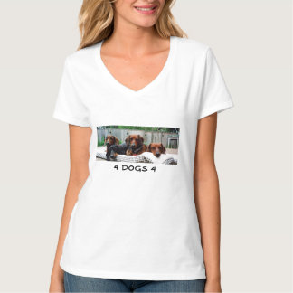 4 DOGS 4 T-Shirt