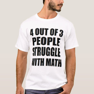 4 Of 3 People Struggle with Math nerd funny T-Shirt